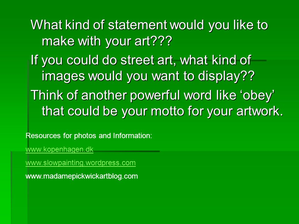 What kind of statement would you like to make with your art .