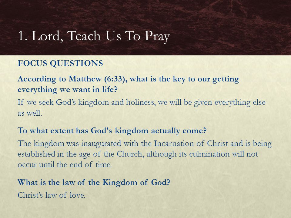 According to Matthew (6:33), what is the key to our getting everything we want in life? If we seek God's kingdom and holiness, we will be given everyt