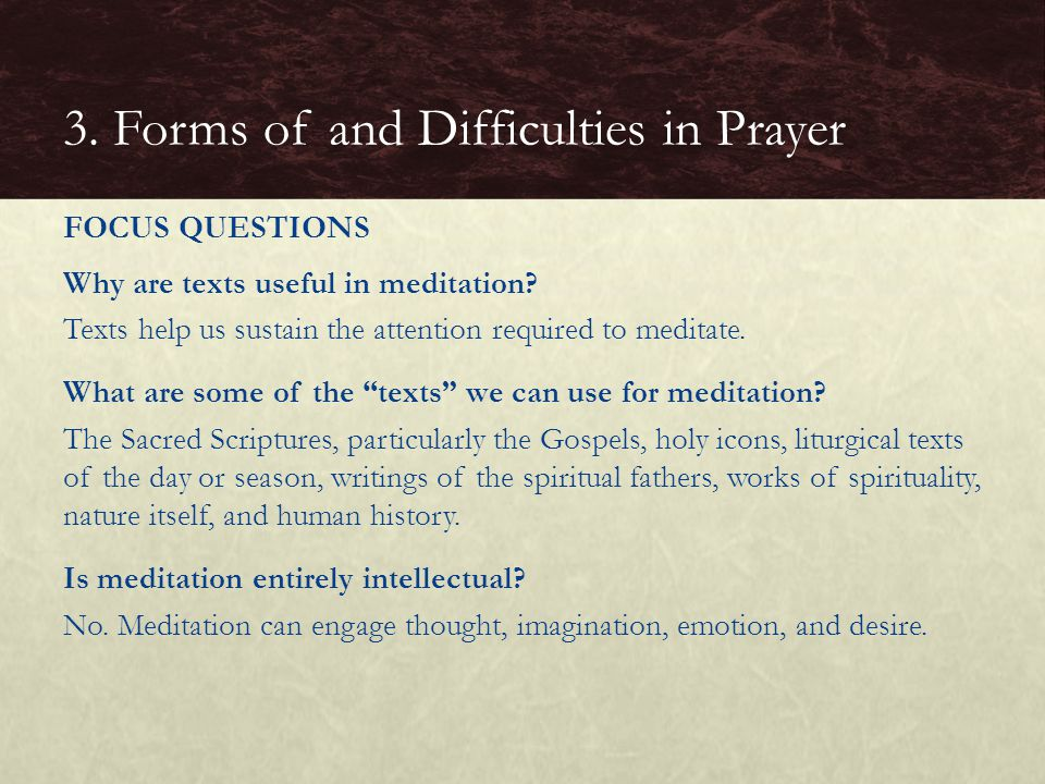 """Why are texts useful in meditation? Texts help us sustain the attention required to meditate. What are some of the """"texts"""" we can use for meditation?"""