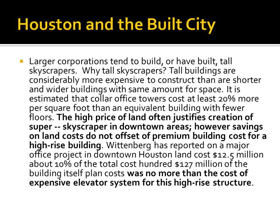  Larger corporations tend to build, or have built, tall skyscrapers.