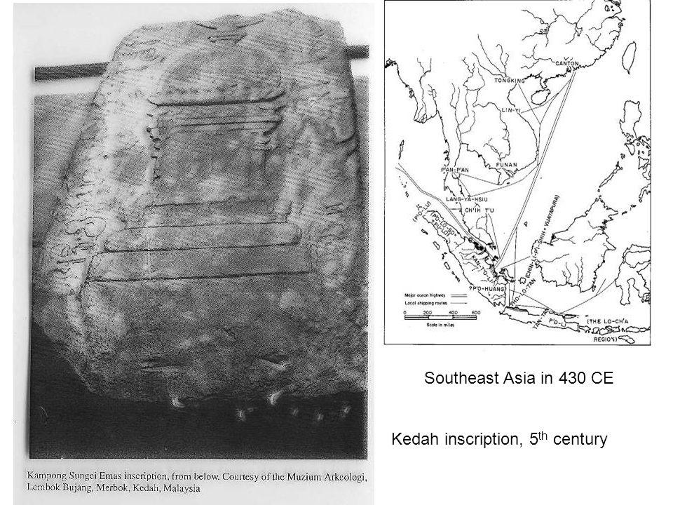 Southeast Asia in 430 CE Kedah inscription, 5 th century