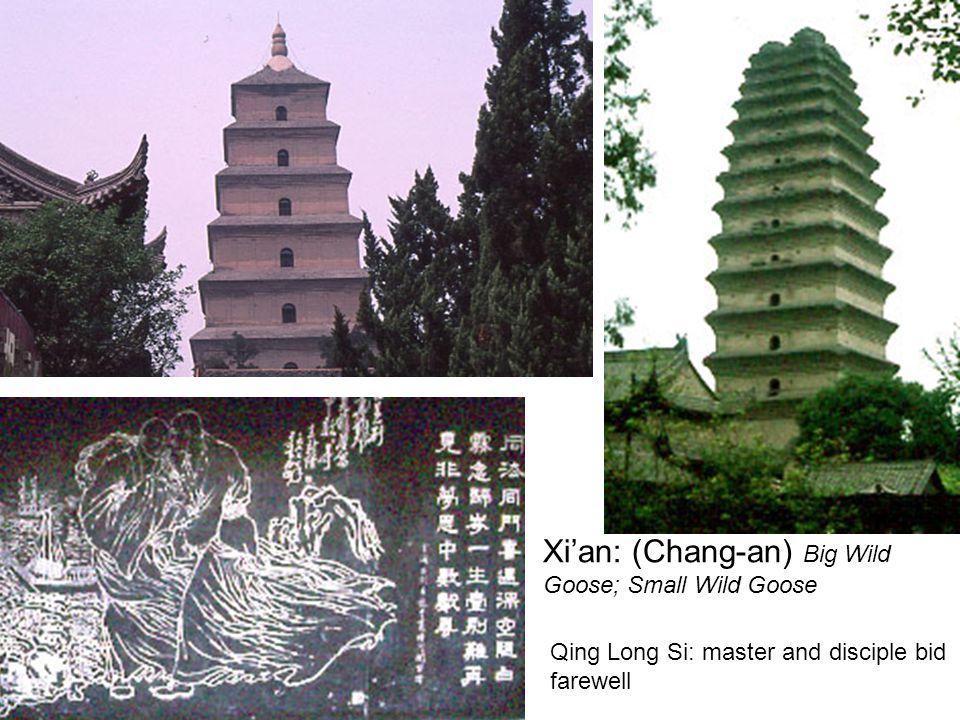 Xi'an: (Chang-an) Big Wild Goose; Small Wild Goose Qing Long Si: master and disciple bid farewell