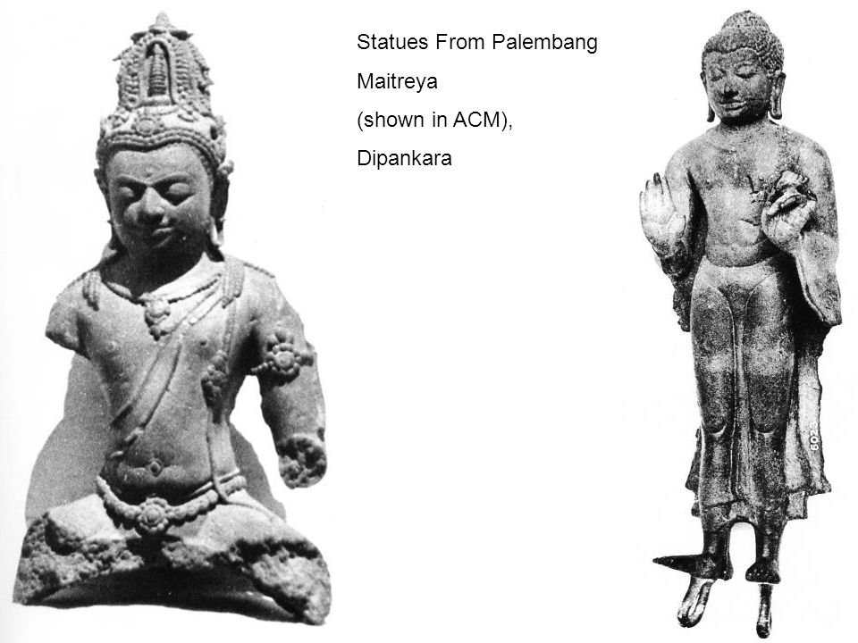 Statues From Palembang Maitreya (shown in ACM), Dipankara