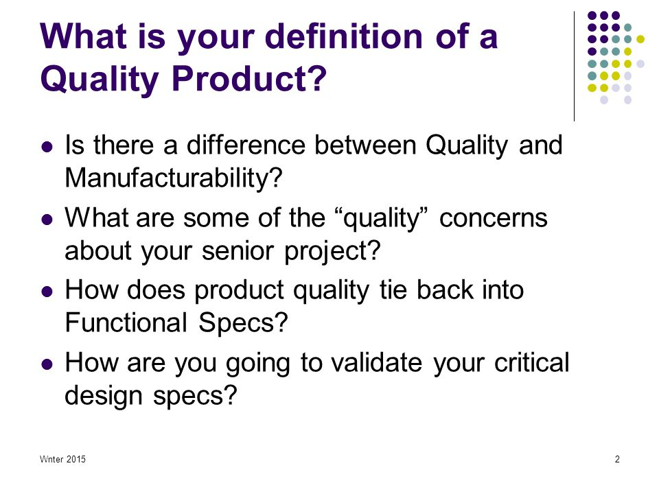 Wnter 20152 What is your definition of a Quality Product.