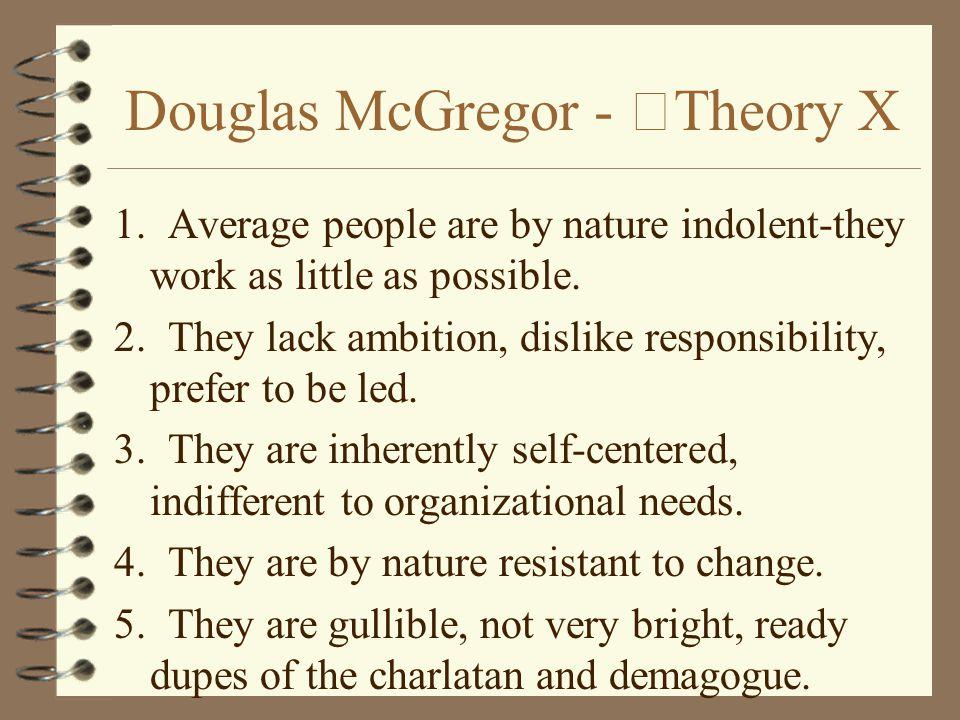 Douglas McGregor - Theory X 1.