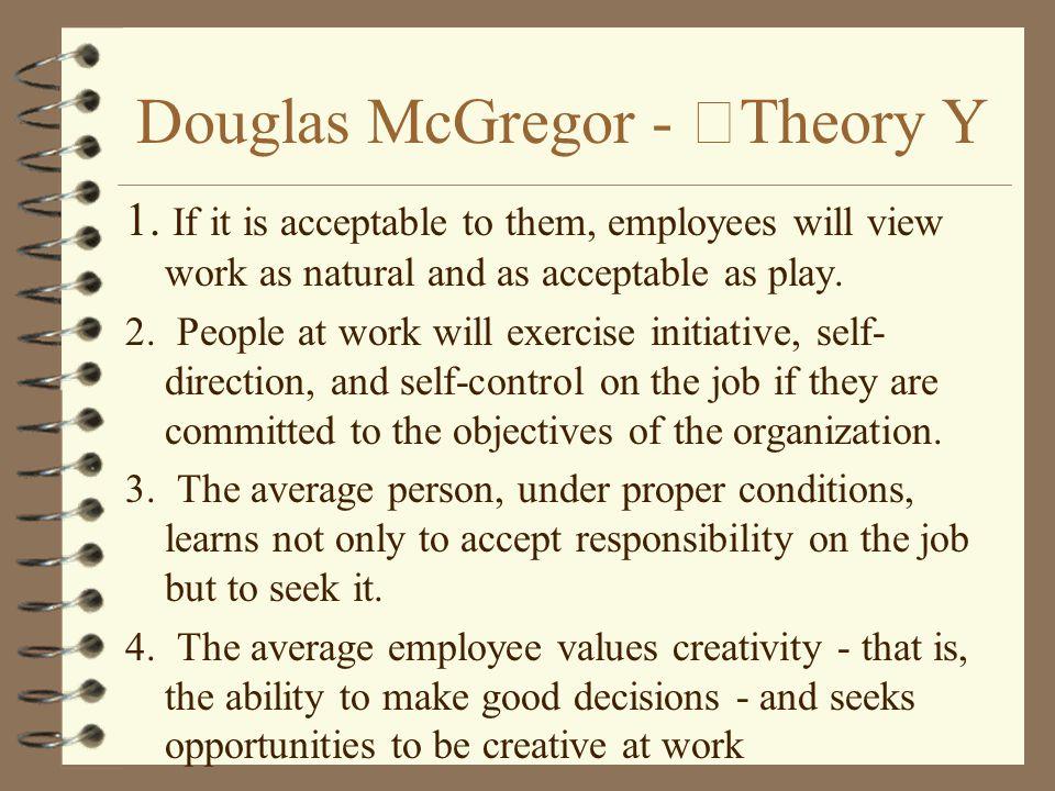 Douglas McGregor - Theory Y 1.