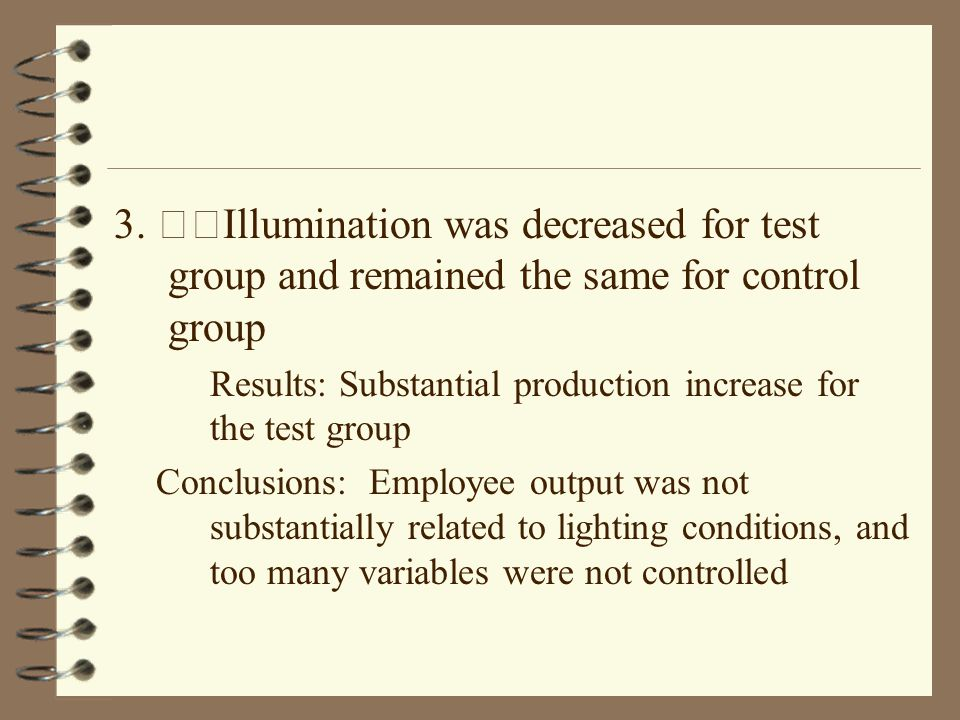 3. Illumination was decreased for test group and remained the same for control group Results: Substantial production increase for the test group Concl
