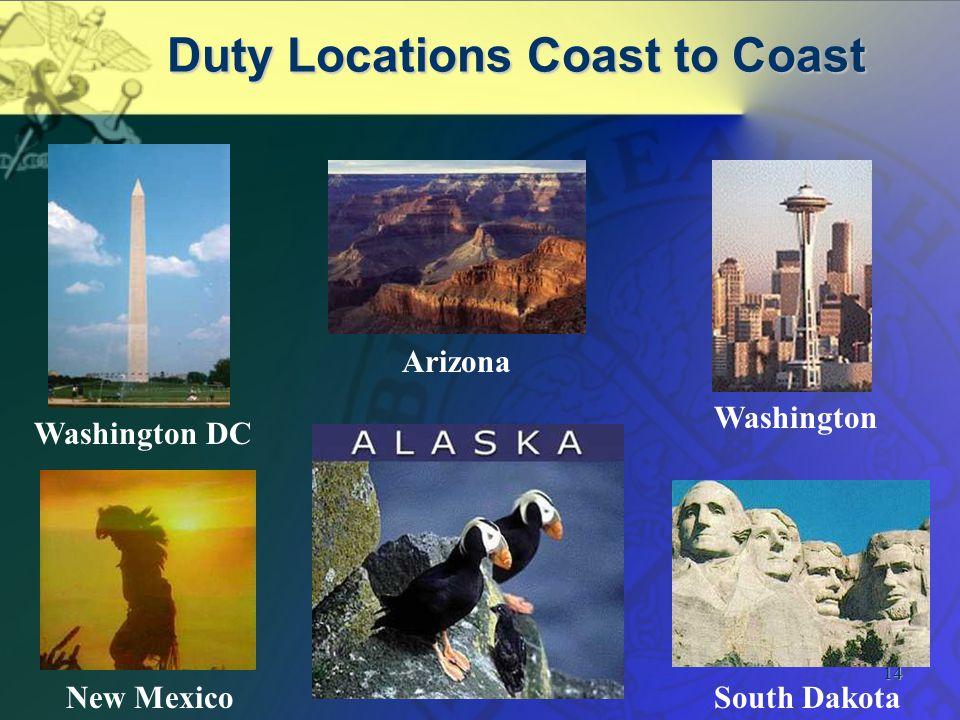 14 Duty Locations Coast to Coast Washington DC Arizona New MexicoSouth Dakota Washington