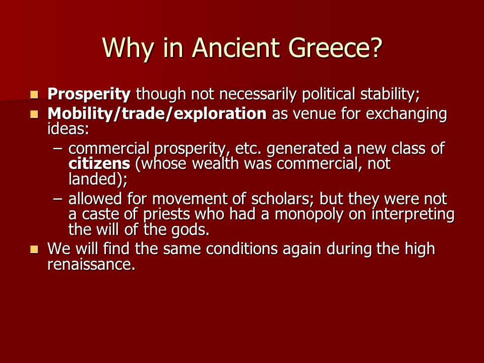 most significantly… Scholars and scientists came from all over the Greek world; that is the interest in the study of nature was a common element in Greek urban culture (and not just at Athens).