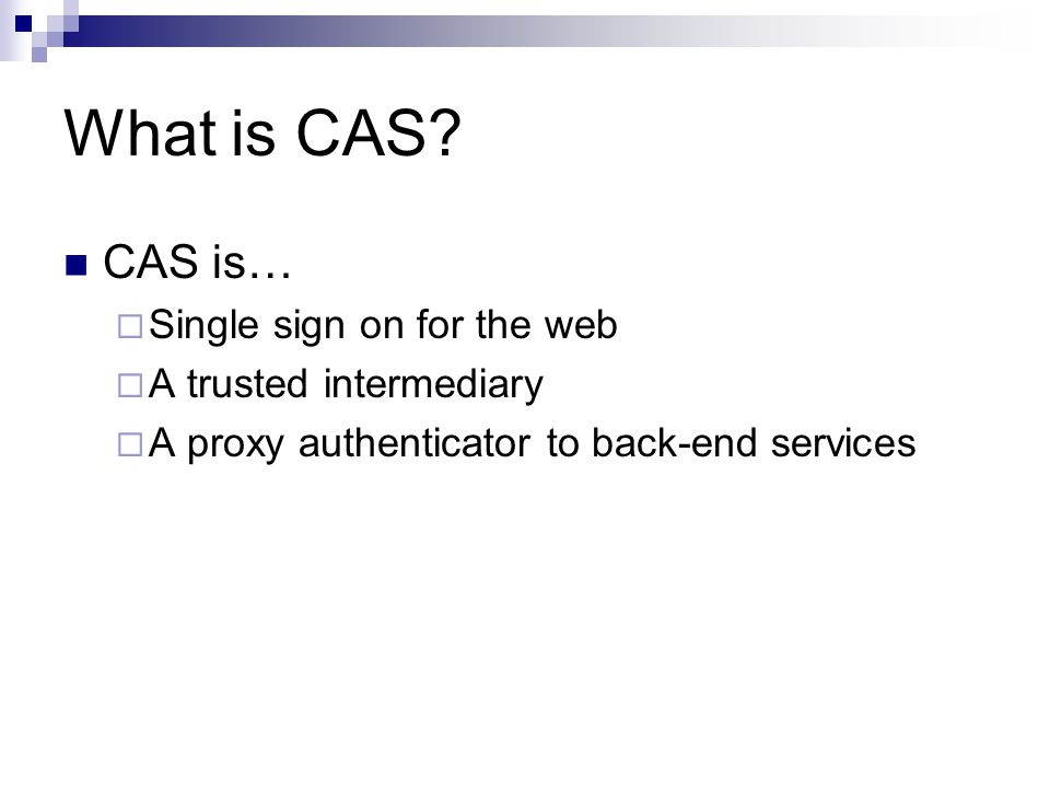 Support for Well-Known Modifications Attributes  CAS supports plugging in PrincipalResolvers and MetaDataPopulators  Allow to attach attributes to principals (i.e.