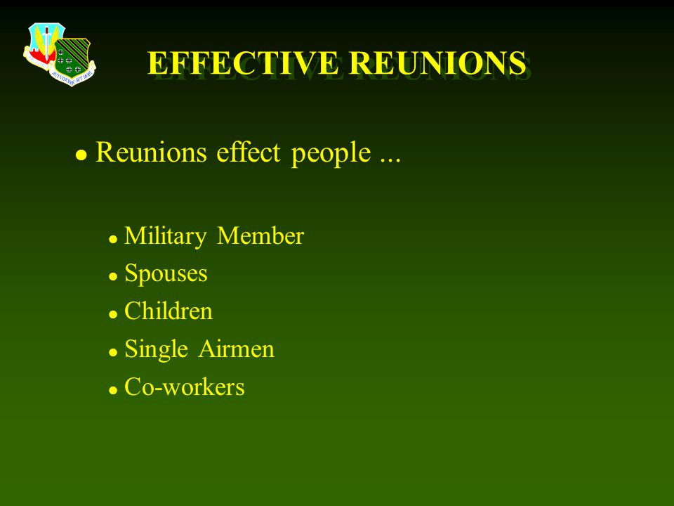 EFFECTIVE REUNIONS l Reunions effect people...