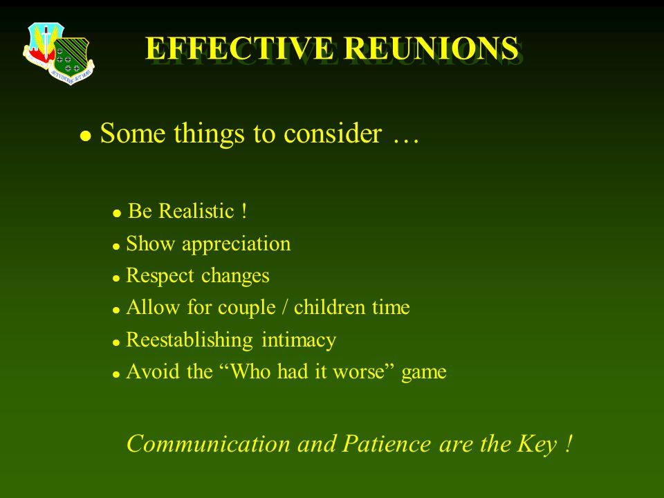 EFFECTIVE REUNIONS l Some things to consider … l Be Realistic .