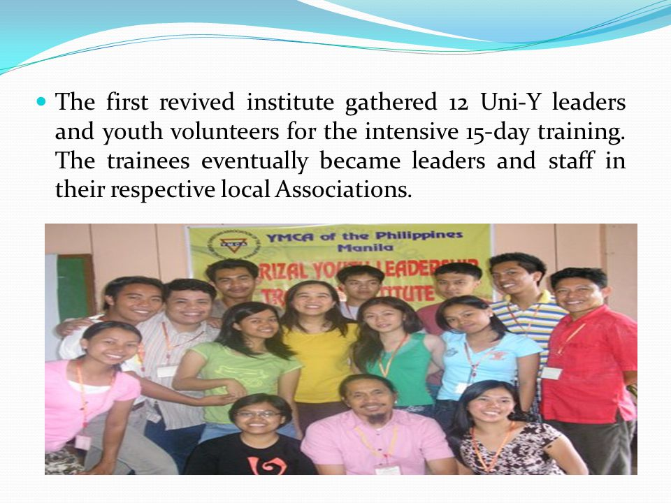 The first revived institute gathered 12 Uni-Y leaders and youth volunteers for the intensive 15-day training. The trainees eventually became leaders a