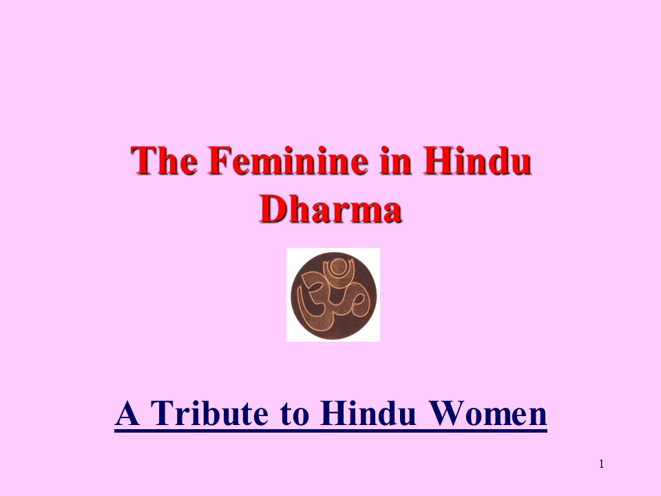 1 The Feminine in Hindu Dharma A Tribute to Hindu Women
