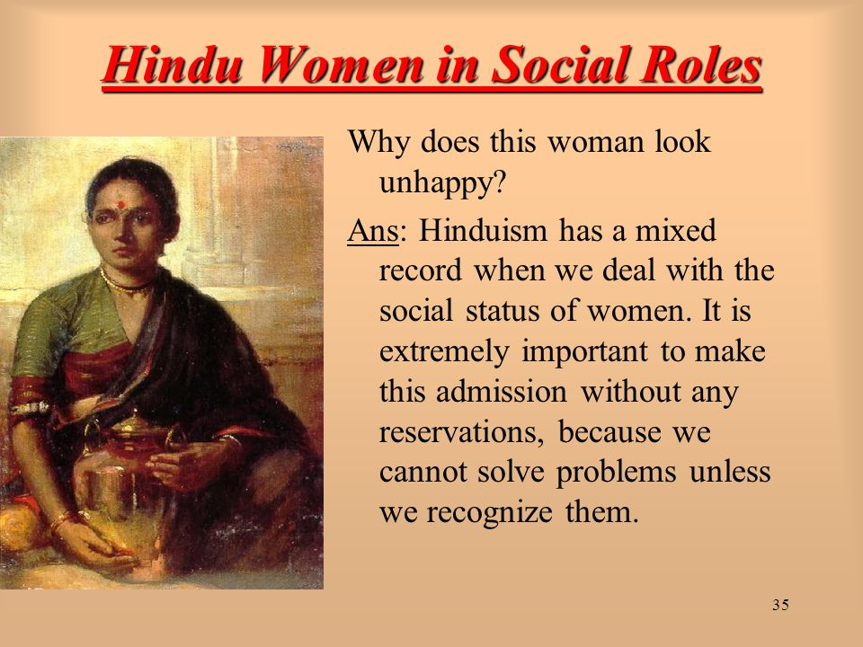 35 Hindu Women in Social Roles Why does this woman look unhappy.
