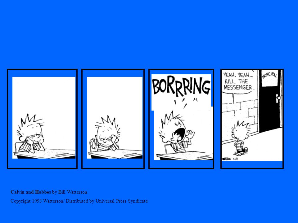 Calvin and Hobbes by Bill Watterson Copyright 1993 Watterson/ Distributed by Universal Press Syndicate