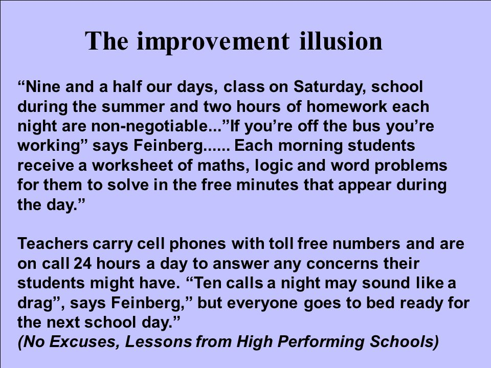 """The improvement illusion """"Nine and a half our days, class on Saturday, school during the summer and two hours of homework each night are non-negotiabl"""