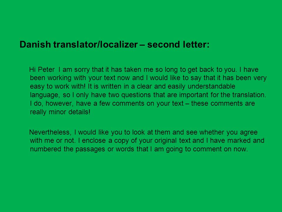 Danish translator/localizer – second letter: Hi Peter I am sorry that it has taken me so long to get back to you.