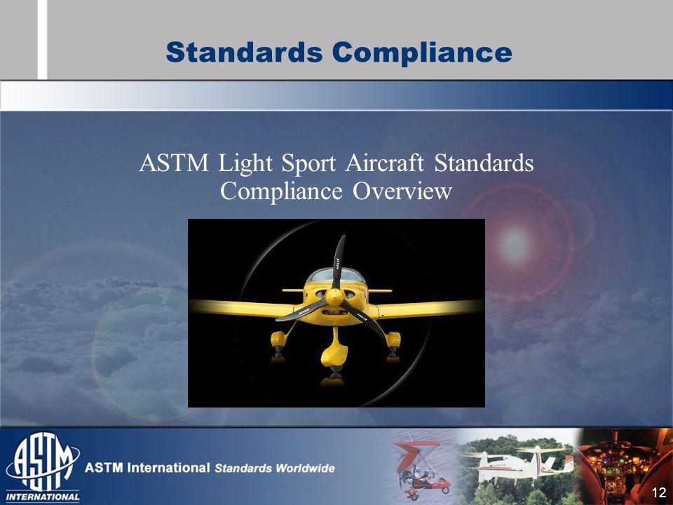 12 ASTM Light Sport Aircraft Standards Compliance Overview Standards Compliance