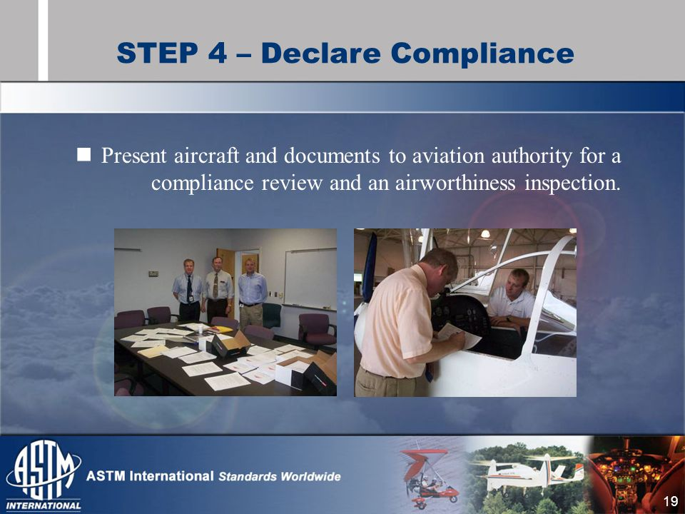 19 Present aircraft and documents to aviation authority for a compliance review and an airworthiness inspection.