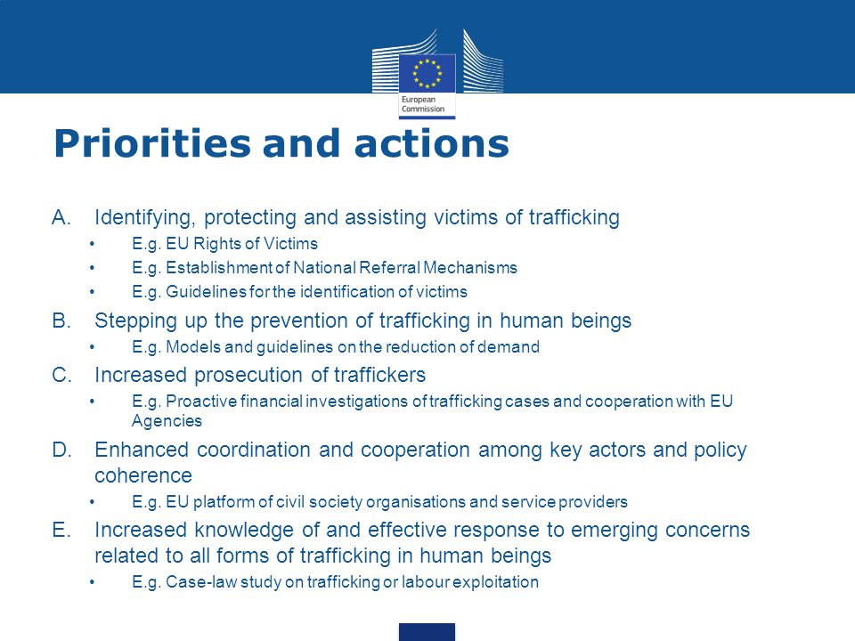 Priorities and actions A.Identifying, protecting and assisting victims of trafficking E.g.