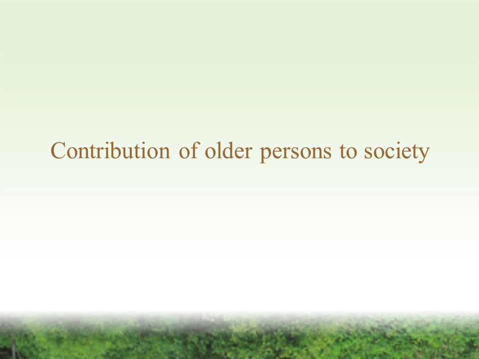 Contribution of older persons to society