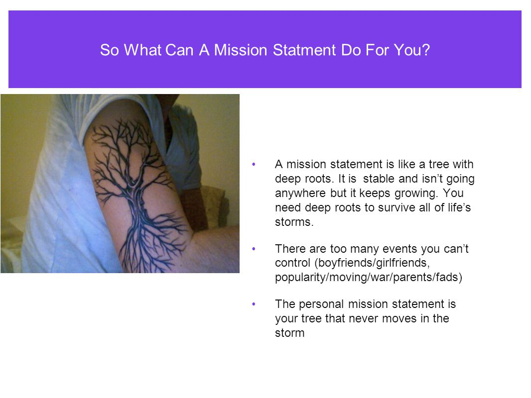 So What Can A Mission Statment Do For You. A mission statement is like a tree with deep roots.