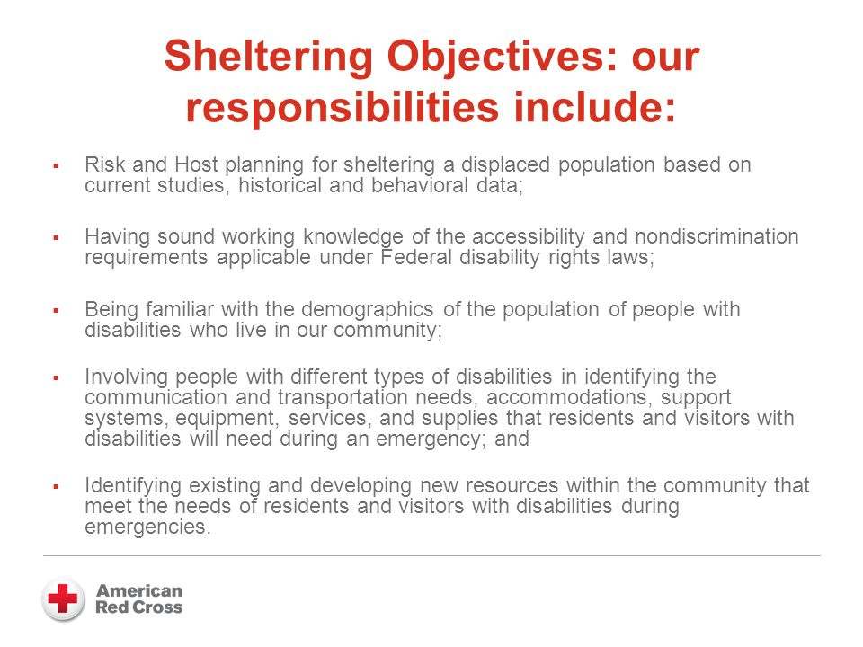 Sheltering Objectives: our responsibilities include:  Risk and Host planning for sheltering a displaced population based on current studies, historic
