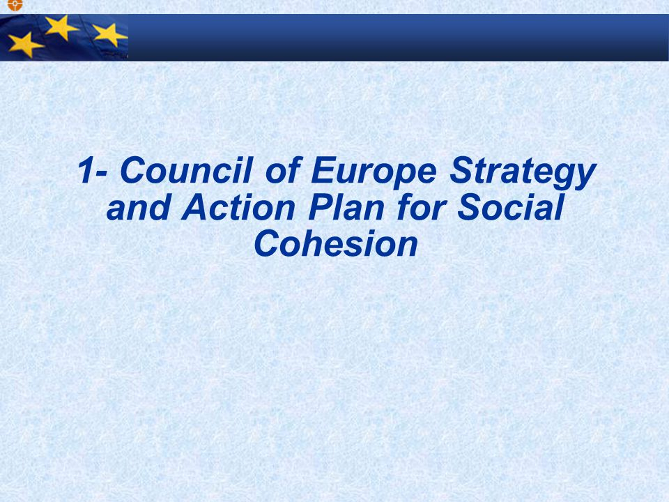 1- Council of Europe Strategy and Action Plan for Social Cohesion