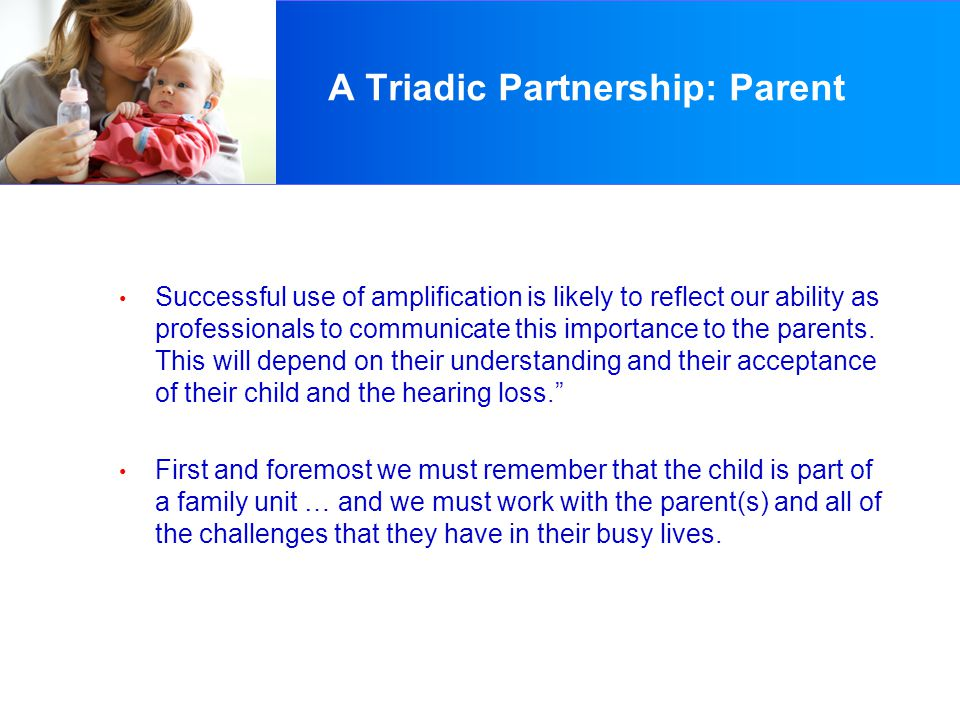 A Triadic Partnership: Child The third person in the triad, is really the first one.