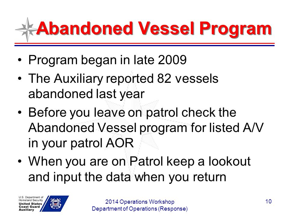 Abandoned Vessel Program Program began in late 2009 The Auxiliary reported 82 vessels abandoned last year Before you leave on patrol check the Abandon