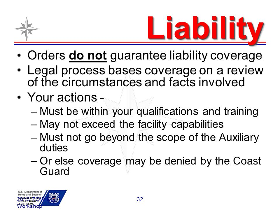 LiabilityLiability Orders do not guarantee liability coverage Legal process bases coverage on a review of the circumstances and facts involved Your ac