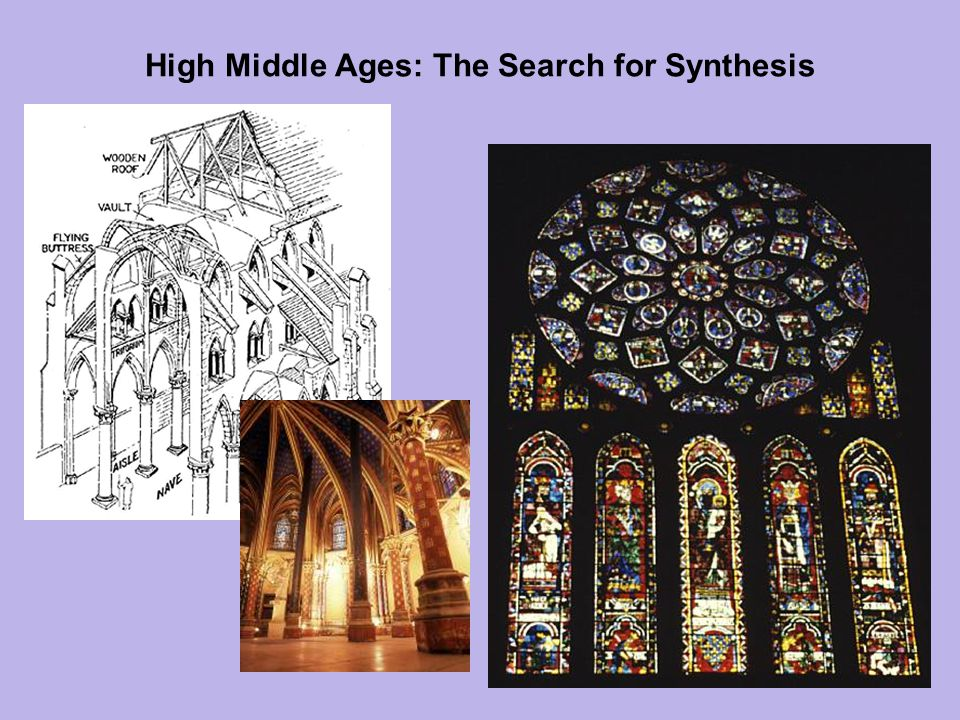 Outline Chapter 10: High Middle Ages: The Search For Synthesis The Significance of Paris The Gothic Style Suger s Building Program for Saint Denis The Mysticism of Light The Many Meanings of the Gothic Cathedral Music: The School of Notre Dame Scholastism The Rise of the Universities Francis of Assisi Thomas Aquinas Dante s Divine Comedy Outline Chapter 10