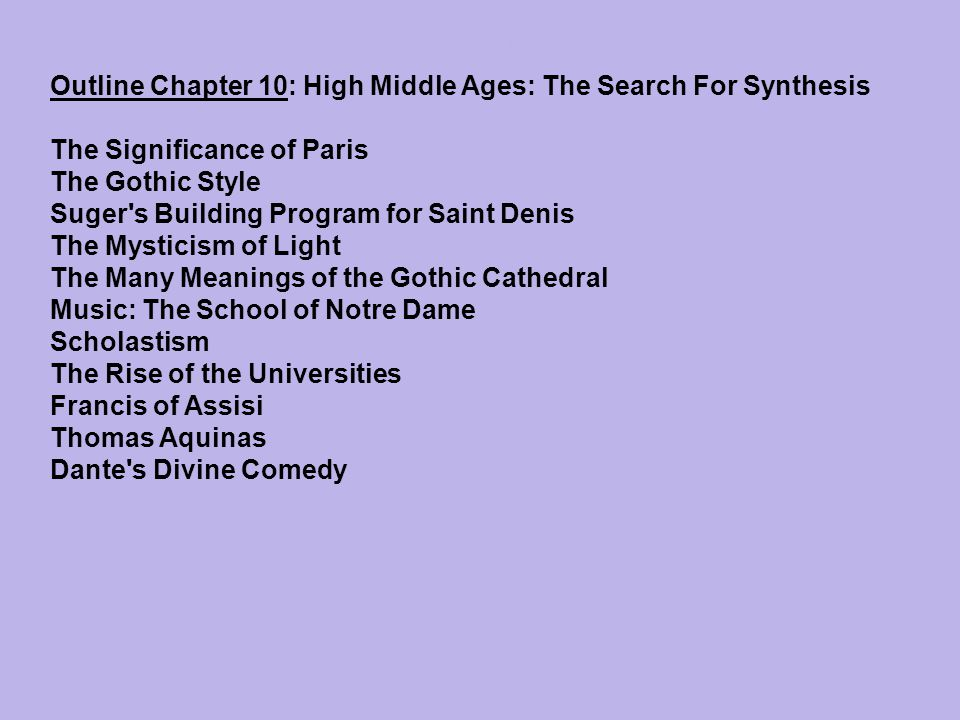 Timeline Chapter 10: High Middle Ages: The Search For Synthesis 1121 Abelard, Sic et Non; birth of Scholasticism 1140 Abbot Suger begins rebuilding Abbey Church of Saint Denis; Gothic style evolves: use of pointed arch, flying buttress, and window tracery c.