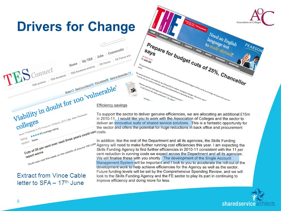 Drivers for Change 9 Extract from Vince Cable letter to SFA – 17 th June