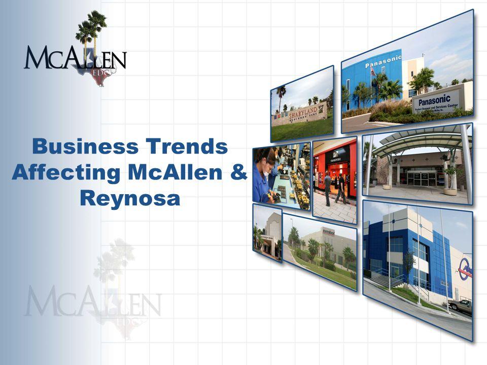Business Trends Affecting McAllen & Reynosa