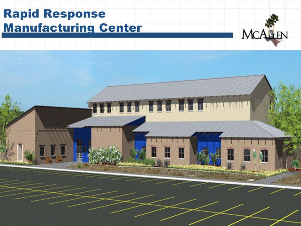 Rapid Response Manufacturing Center