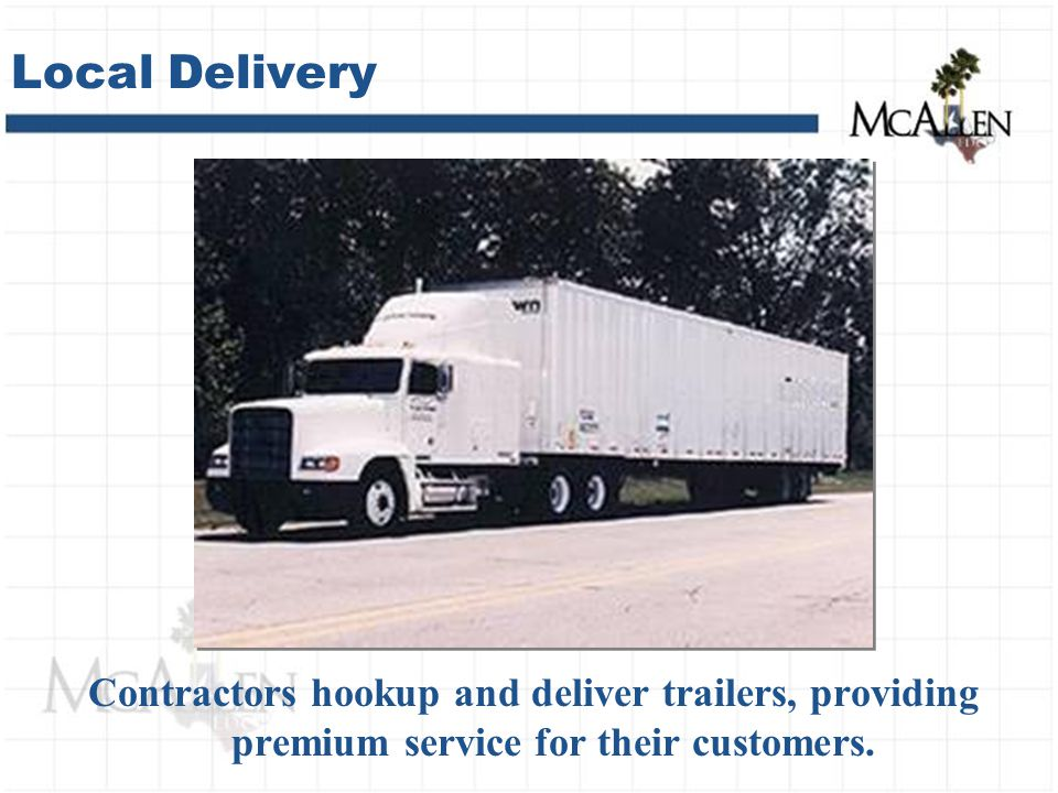 Contractors hookup and deliver trailers, providing premium service for their customers.