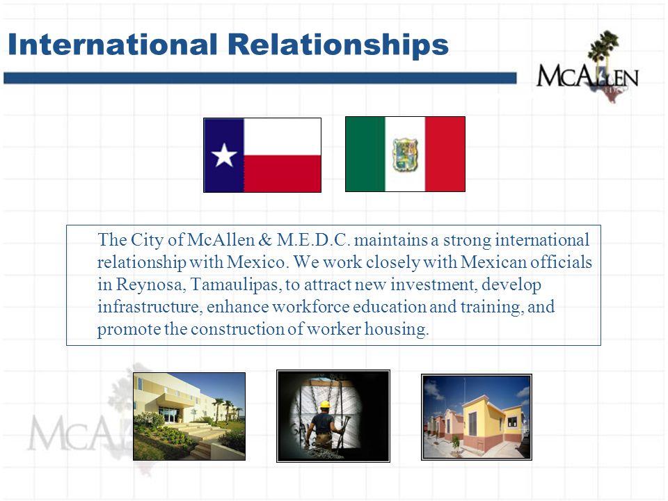 International Relationships The City of McAllen & M.E.D.C.