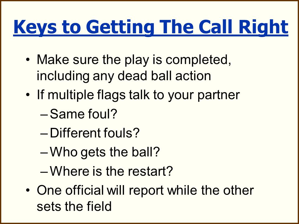 Safety Player safety is why the rules exist and the first and foremost concern of officials.