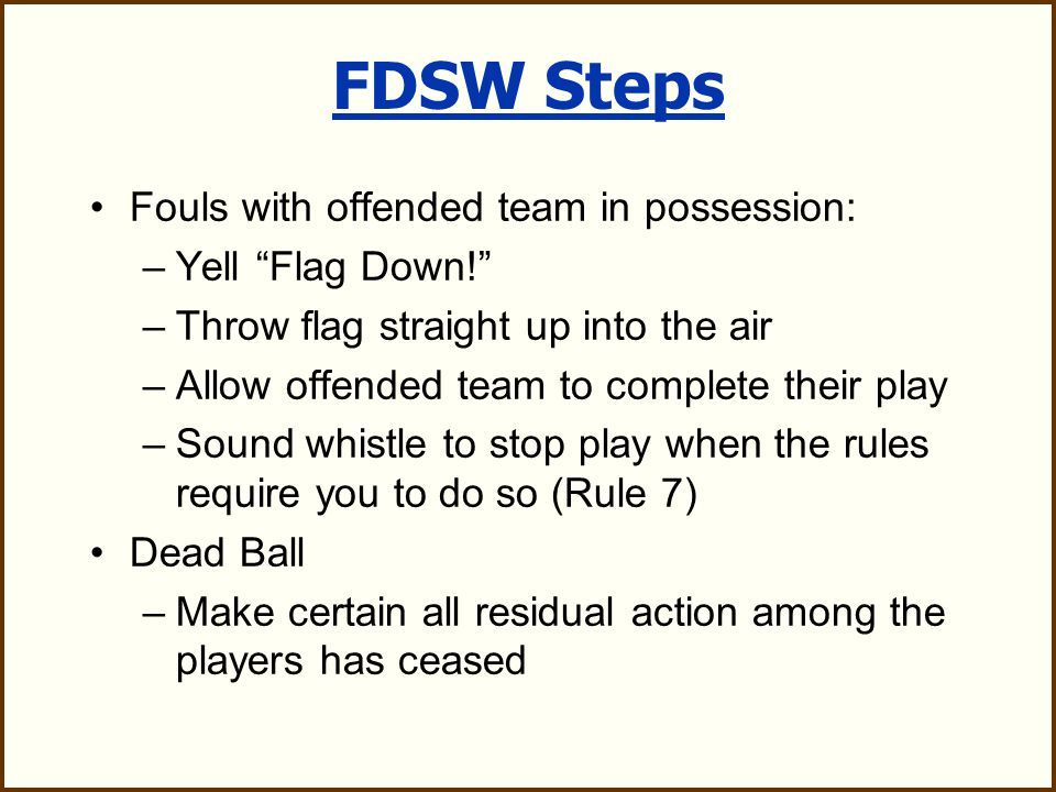 L always has first 10-count across midfield A hand count is used, from navel to 45 degrees past vertical Switch arms if one count ends and a new count begins No verbal count: use visual count only 10-second count mechanics I
