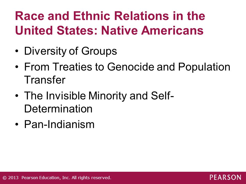 Race and Ethnic Relations in the United States: Native Americans Diversity of Groups From Treaties to Genocide and Population Transfer The Invisible M