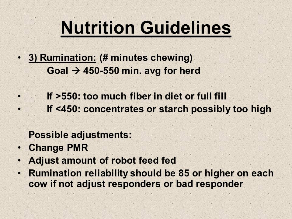 Nutrition Guidelines 3) Rumination: (# minutes chewing) Goal  450-550 min.