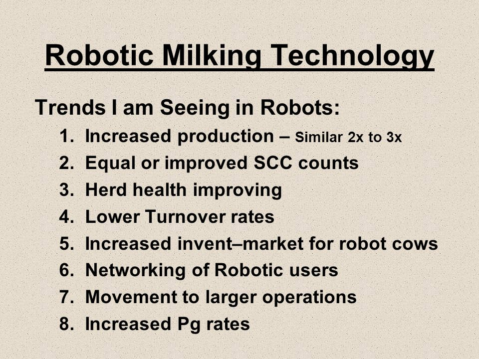 Trends I am Seeing in Robots: 1. Increased production – Similar 2x to 3x 2.