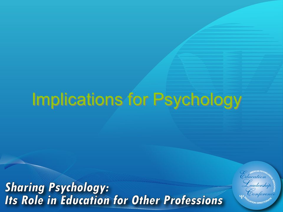 Implications for Psychology