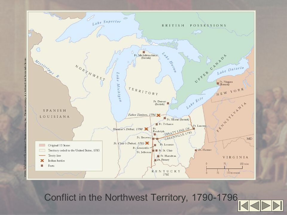 Conflict in the Northwest Territory, 1790-1796 ©2004 Wadsworth, a division of Thomson Learning, Inc.