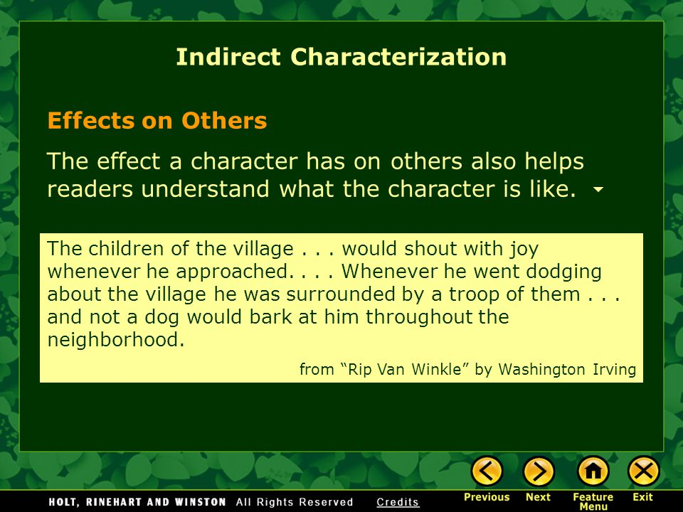 Effects on Others The effect a character has on others also helps readers understand what the character is like.