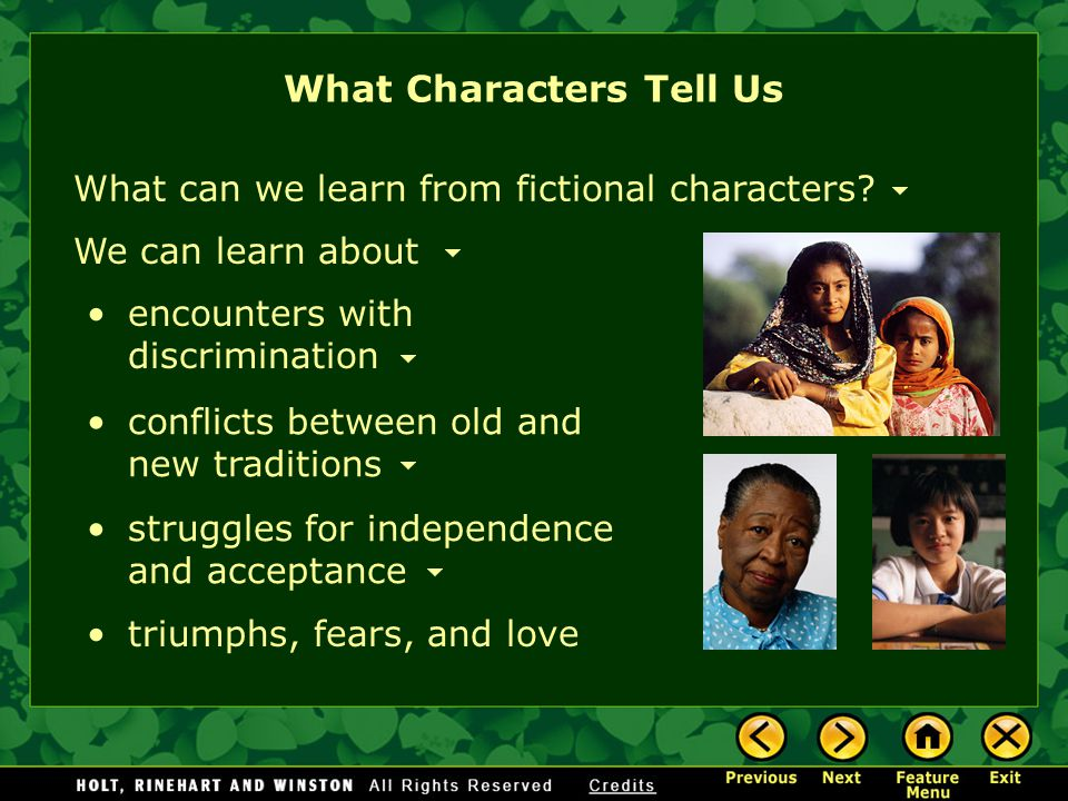 Characters are the actors in a story.