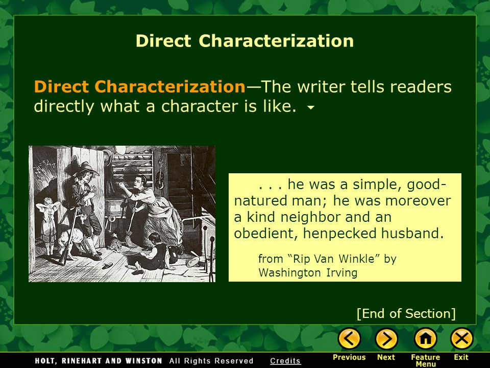 Direct Characterization Direct Characterization—The writer tells readers directly what a character is like.