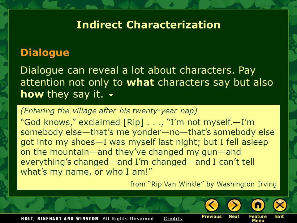 Dialogue Dialogue can reveal a lot about characters.